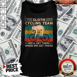Premium Sloth Cycling Team We'll Get There When We Get There Vintage Retro Tank-top