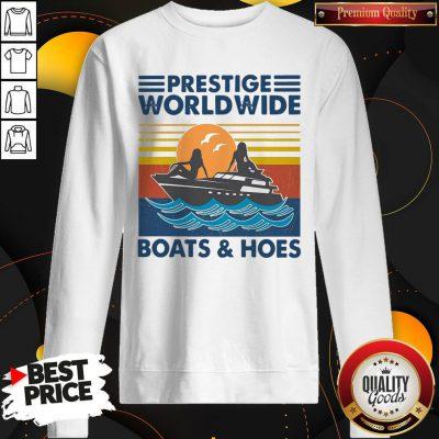 Pretty Prestige Worldwide Boats & Hoes Sweatshirt