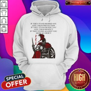 Spartan If They Stand Behind You Give Them Protection If They Stand Beside You Hoodie