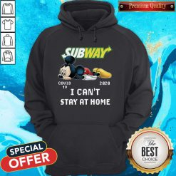 Subway Mickey Mouse Covid 19 2020 I Can'T Stay At Home Hoodie