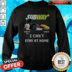 Subway Mickey Mouse Covid 19 2020 I Can'T Stay At Home Sweatshirt