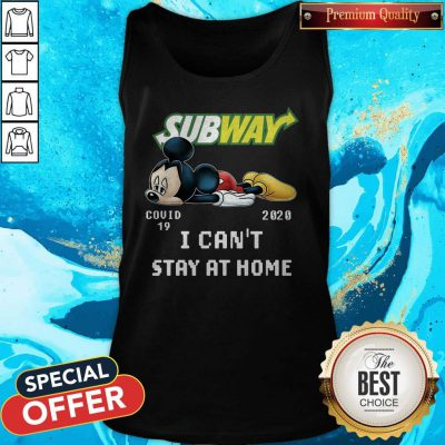 Subway Mickey Mouse Covid 19 2020 I Can'T Stay At Home Tank top