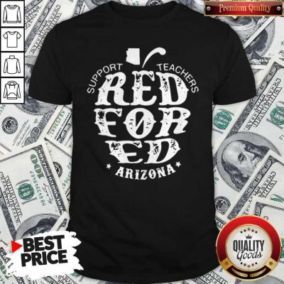 Support Teachers Apple Red For Ed Arizona Shirt