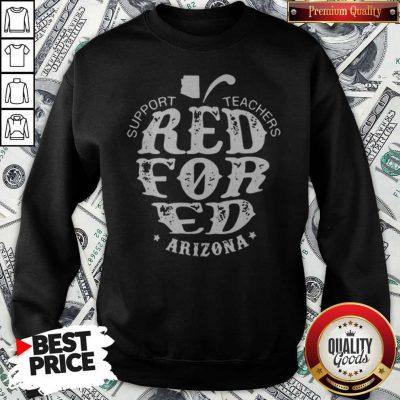 Support Teachers Apple Red For Ed Arizona Sweatshirt