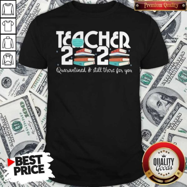Teacher 2020 Book Quarantined And Still There For You Mask Shirt