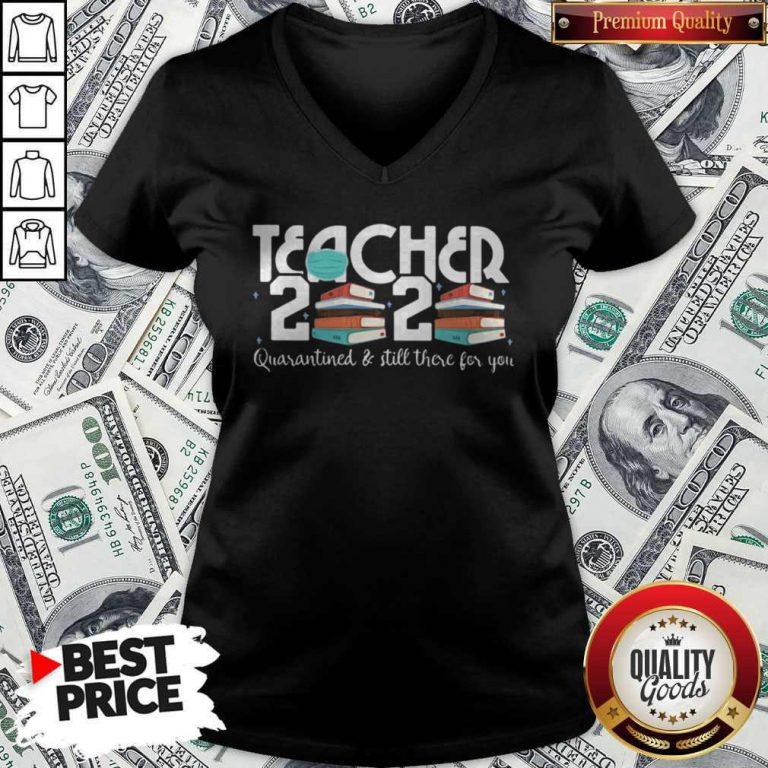 Teacher 2020 Book Quarantined And Still There For You Mask V-neck