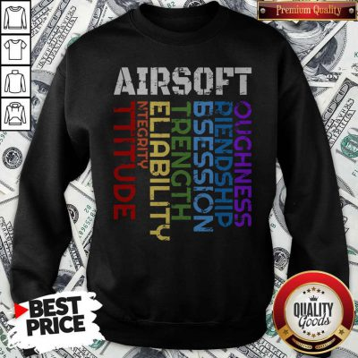Things I Learn From Playing Airsoft Combat Sweatshirt