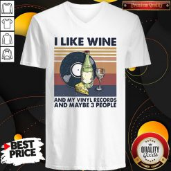 Top I Like Wine And My Vinyl Records And Maybe 3 People Vintage Retro V-neck