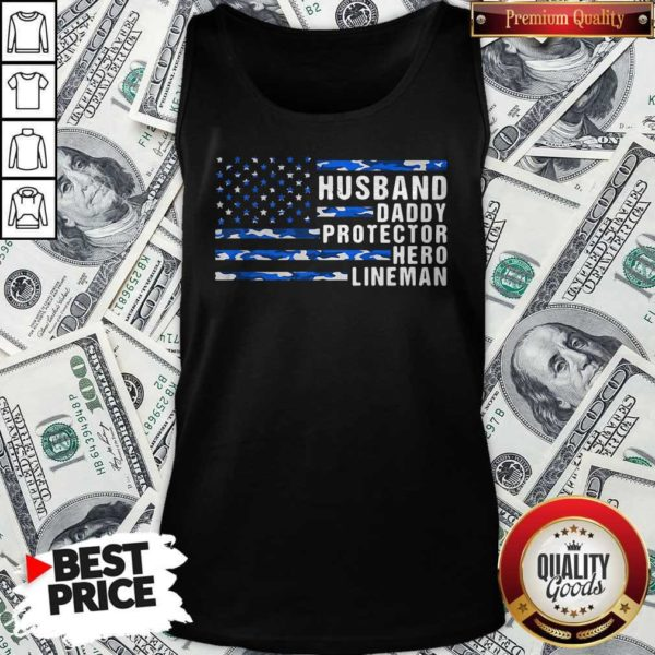 American Flag Husband Daddy Protector Hero Lineman Tank Top
