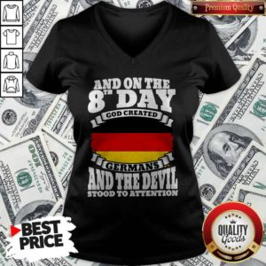 And On The 8th Day God Created Germans And The Devil Stood To Attention V-neck