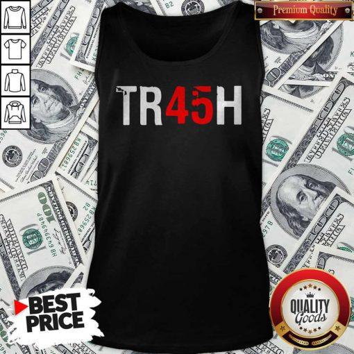 Anti Trump Tr45H Trash 45 Tank Top