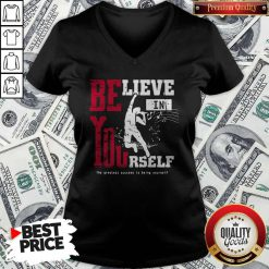 Believe In Yourself The Greatest Success Is Being Yourself V-neck