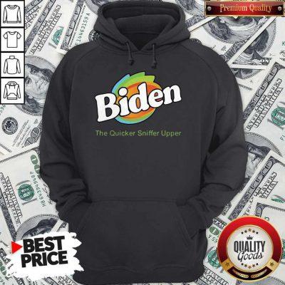 Biden The Quicker Sniffer Upper Hoodie