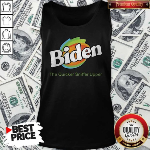 Biden The Quicker Sniffer Upper Tank Top