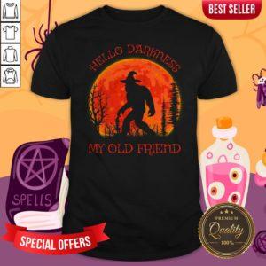 Bigfoot Alien Hello Darkness My Old Friend Shirt