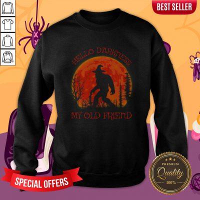 Bigfoot Alien Hello Darkness My Old Friend Sweatshirt