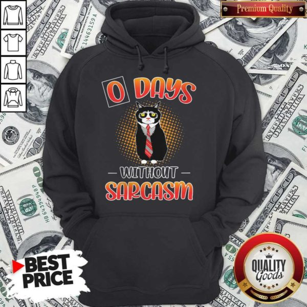 Black Cat O Days Without Sarcasm Hoodie