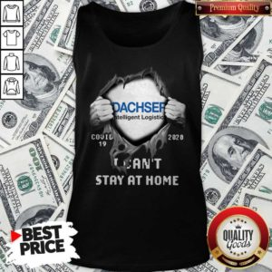 Blood Inside Me Dachser Intelligent Logistics Covid 19 2020 I Can't Stay At Home Tank Top