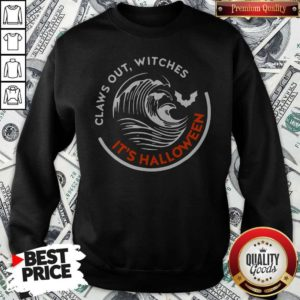 Claws Out Witches It's Halloween Sweatshirt