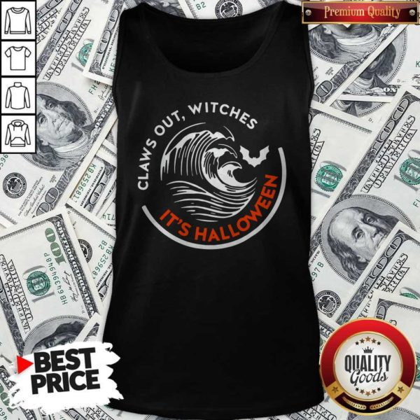 Claws Out Witches It's Halloween Tank Top