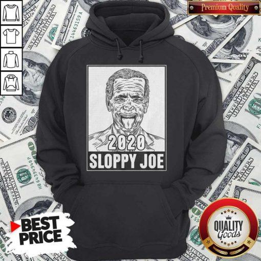 Cute 2020 Sloppy Joe Hoodie
