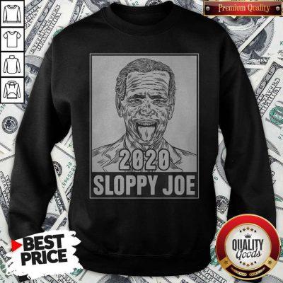 Cute 2020 Sloppy Joe Sweatshirt