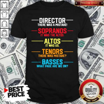 Director There Was A Mistake Sopranos It Was The Altos Altos It Was Us Shirt