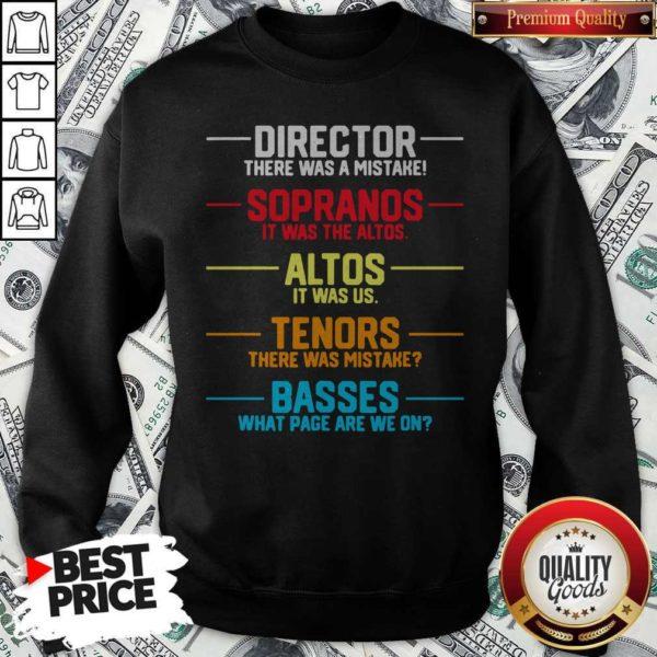 Director There Was A Mistake Sopranos It Was The Altos Altos It Was Us Sweatshirt