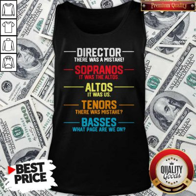 Director There Was A Mistake Sopranos It Was The Altos Altos It Was Us Tank Top