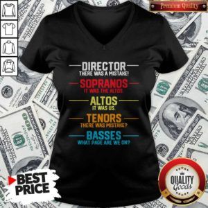 Director There Was A Mistake Sopranos It Was The Altos Altos It Was Us V-neckDirector There Was A Mistake Sopranos It Was The Altos Altos It Was Us V-neck