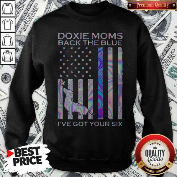 Doxie Moms Back The Blue I've Got Your Six Sweatshirt