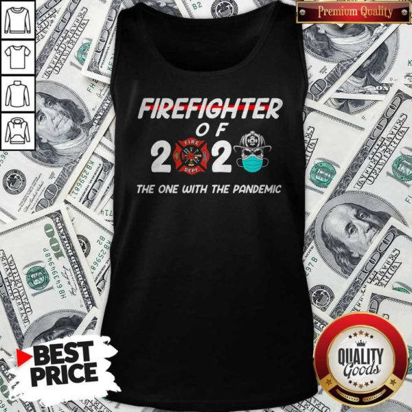 Firefighter Of 2020 The One With The Pandemic Tank Top