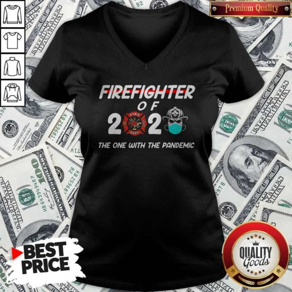 Firefighter Of 2020 The One With The Pandemic V-neck
