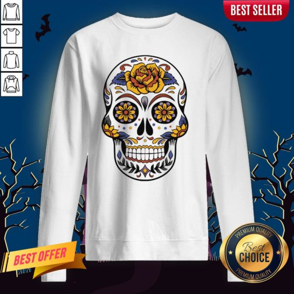 Flower Sugar Skull Dia De Muertos Day Of The Dead Sweatshirt