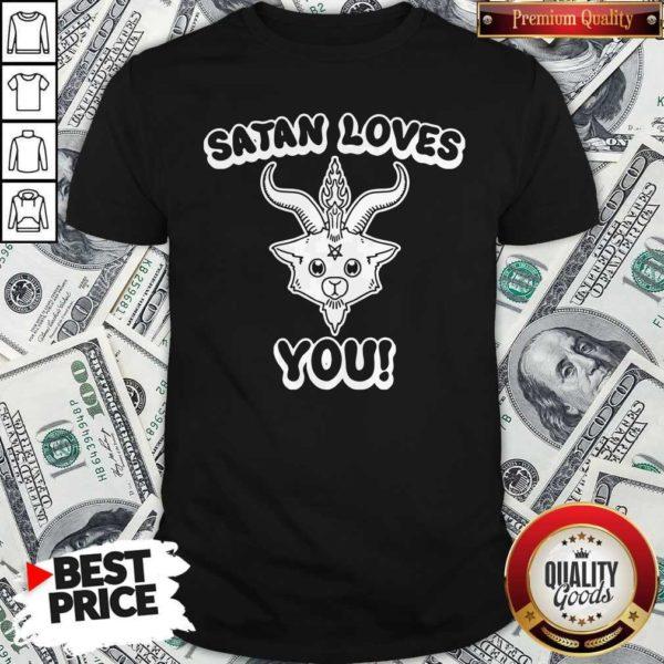 Funny Satan Loves You Shirt