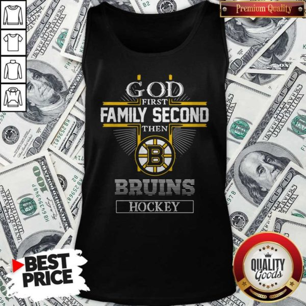 God Family Second Then Bruins Hockey Tank Top
