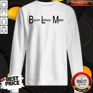 Good BLM Bacon Lettuce Mater Sweatshirt