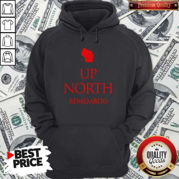 Good Up Nort Remembers Hoodie