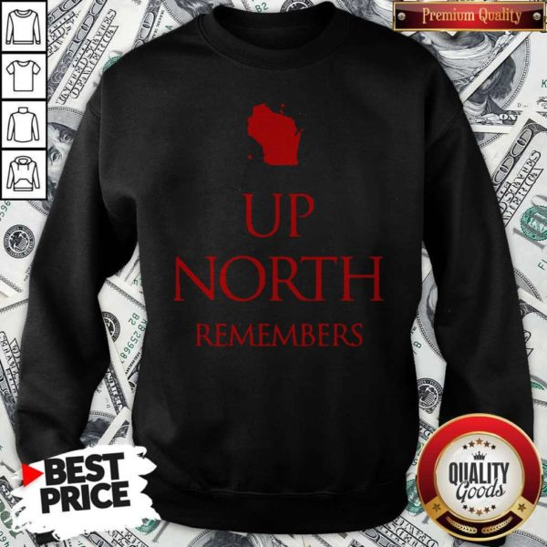 Good Up Nort Remembers Sweatshirt