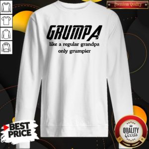 Grumpa Like A Regular Grandpa Only Grumpier Sweatshirt