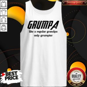 Grumpa Like A Regular Grandpa Only Grumpier Tank Top