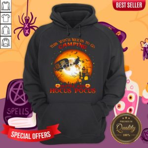 Halloween This Witch Needs To Go Camping Before Any Hocus Pocus Hoodie