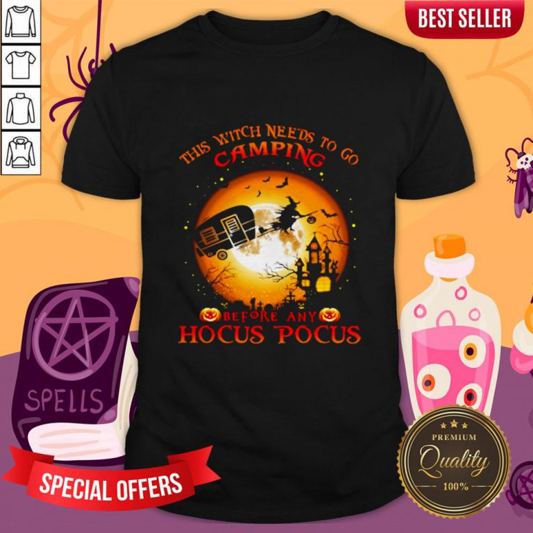 Halloween This Witch Needs To Go Camping Before Any Hocus Pocus Shirt