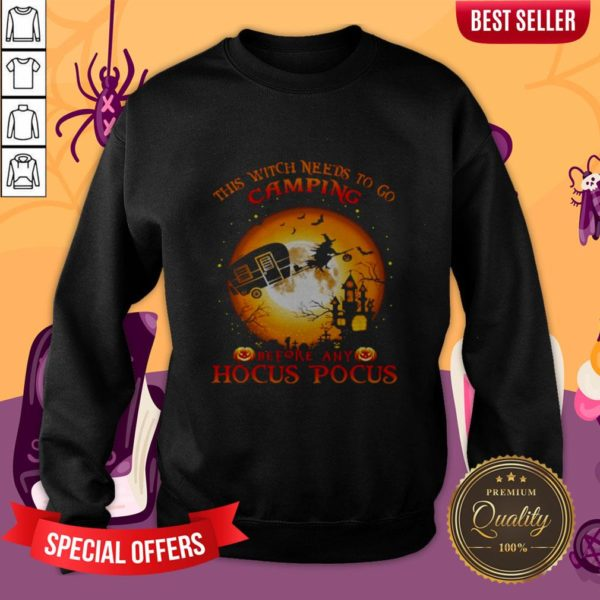 Halloween This Witch Needs To Go Camping Before Any Hocus Pocus Sweatshirt
