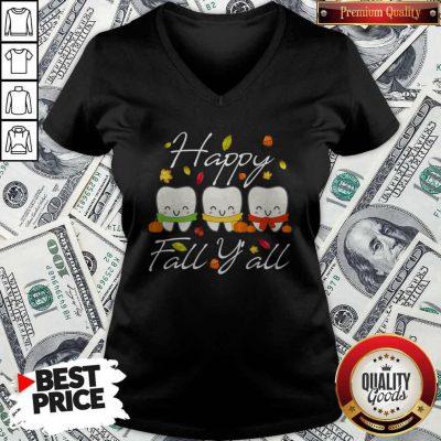 Happy Fall Y All Funny Dental Hygiene Dentist Gift V-neck