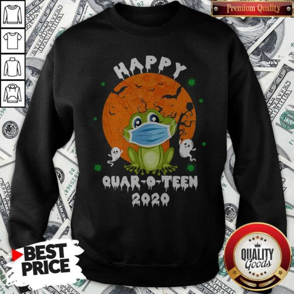 Happy Quar O Teen 2020 Sweatshirt