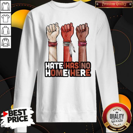 Hate Has No Home Here Native Sweatshirt