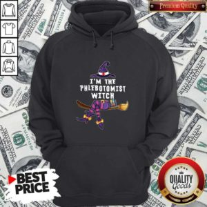 Hot I'm The Phlebotomist Witch Halloween Hoodie