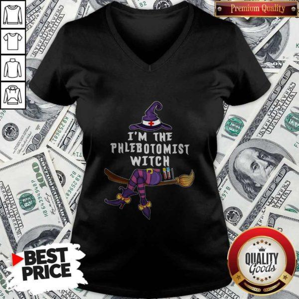 Hot I'm The Phlebotomist Witch Halloween V-neck