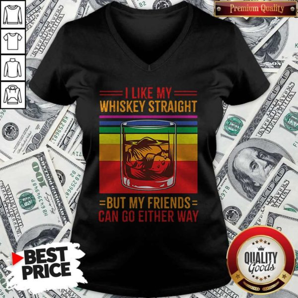 I Like My Whiskey Straight But My Friends Can Go Either Way LGBT Gay Pride V-neck